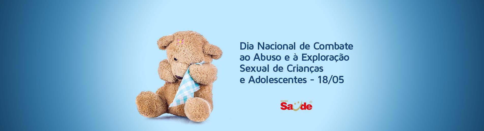 12dbd7720b9b 18 de maio – Dia Nacional de Combate ao Abuso e à Exploração Sexual de  Crianças e Adolescentes